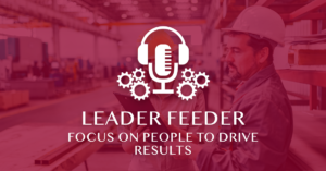 Focus on People to Drive Results_Podcast
